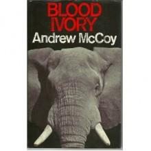 Blood Ivory - Andrew McCoy