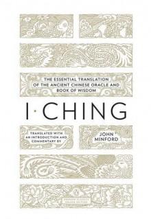 I Ching - Anonymous, John Minford
