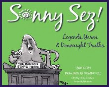 Sonny Sez!: Legends, Yarns, and Downright Truths - Sonny Eliot