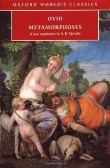 Metamorphoses - Ovid, A.D. Melville, E.J. Kenney