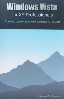 Windows Vista For Xp Professionals - Raymond Comvalius
