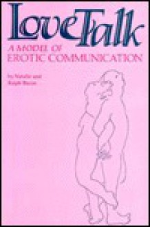 Love Talk: A Model of Erotic Communication - Ralph Bacon