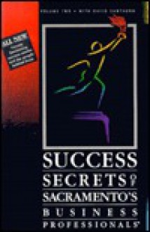 Success Secrets of Sacramento's Business Professionals - David Cawthorn