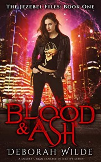 Blood & Ash - Deborah Wilde