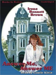 Answer Me, Answer ME (MP3 Book) - Irene Bennett Brown, Laurie Klein