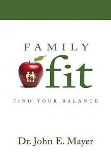 Family Fit - John E. Mayer