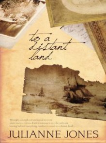 To A Distant Land - Julianne Jones