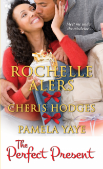 The Perfect Present - Rochelle Alers, Cheris Hodges, Pamela Yaye