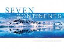 Seven Continents: Photography of Mohan Bhasker - Mohan Bhasker