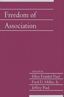 Freedom of Association - Ellen Frankel Paul