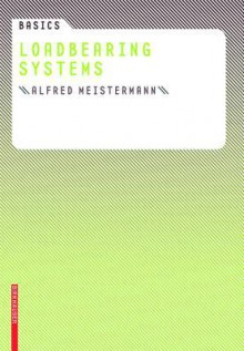 Basics Loadbearing Systems - Alfred Meistermann