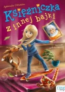 Ksiezniczka z innej bajki - Agnieszka Urbańska