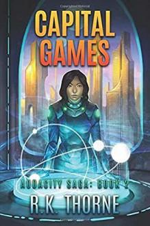 CAPITAL GAMES - R.K. Thorne