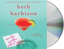 One Less Problem Without You: A Novel - Orlagh Cassidy,Beth Harbison