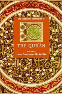 The Cambridge Companion to the Qur'ān (Cambridge Companions to Religion) - Jane Dammen McAuliffe