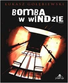 Bomba w windzie - Łukasz Gołębiewski