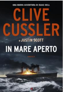 In mare aperto: Una nuova avventura di Isaac Bell - Clive Cussler, Justin Scott