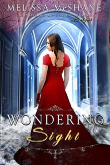 Wondering Sight (The Extraordinaries Book 2) - Melissa McShane