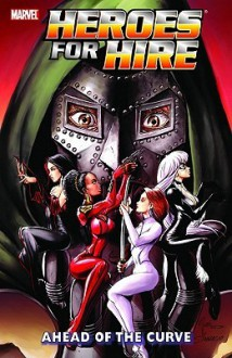 Heroes For Hire, Vol. 2: Ahead of the Curve - Zeb Wells, Jimmy Palmiotti, Zeb Wells, Al Rio