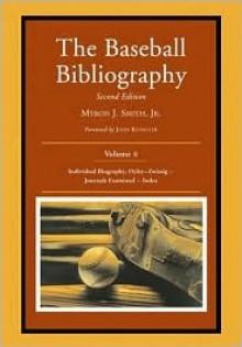 The Baseball Bibliography: Volume 4 - Myron J. Smith Jr., John Kuenster