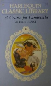 A Cruise for Cinderella - Alex Stuart