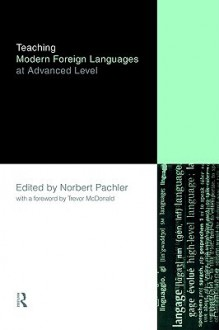Teaching Modern Foreign Languages at Advanced Level - N. Pachler