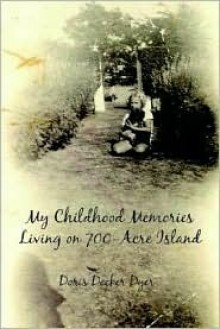 My Childhood Memories Living on 700 Acre Island - Doris Dyer