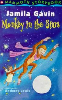 Monkey In The Stars - Jamila Gavin