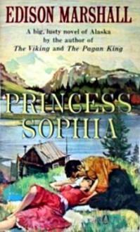Princess Sophia - Edison Marshall