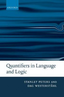 Quantifiers in Language and Logic - Stanley Peters, Dag Westerstahl