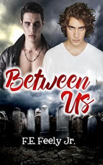 Between Us - F.E. Feeley Jr.,Carrie Anne Kennedy,David Bridger