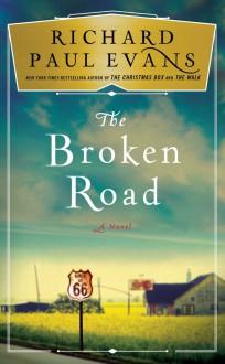 The Broken Road: A Novel (The Broken Road Series) - Richard Paul Evans