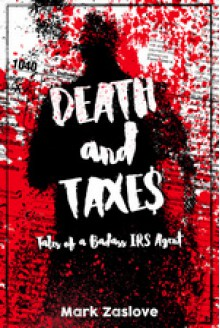 Death and Taxes - Mark David Zaslove