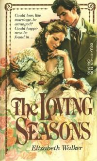The Loving Seasons - Elizabeth Walker