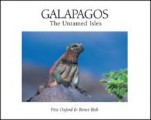 Galapagos: The Untamed Isles - Pete Oxford, Renee Bish, Graham Watkins