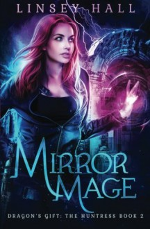 Mirror Mage - Linsey Hall
