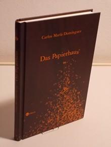 Das Papierhaus - Erzählung - Carlos Maria Dominguez