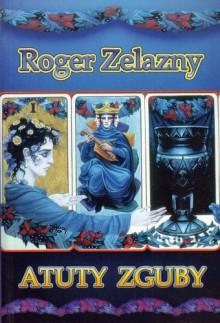 Atuty zguby - Roger Zelazny