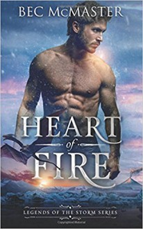 Heart of Fire (Legends of the Storm) (Volume 1) - Bec McMaster