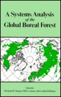 A Systems Analysis of the Global Boreal Forest - Herman H. Shugart
