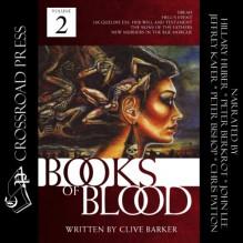 The Books of Blood, Volume 2 (Unabridged) - Clive Barker, Peter Bishop, Chris Patton, Jeffrey Kafer, John Lee, Hillary Huber, Peter Berkrot