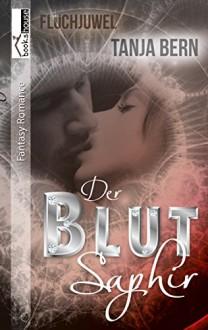 Der Blutsaphir - Fluchjuwel 2 - Tanja Bern