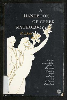 A Handbook of Greek Mythology: Including Its Extension to Rome - H.J. Rose