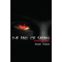 The Fall of Satan - Bodie Hodge