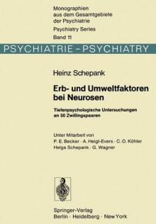 Erb- Und Umweltfaktoren Bei Neurosen: Tiefenpsychologische Untersuchungen an 50 Zwillingspaaren - H. Schepank