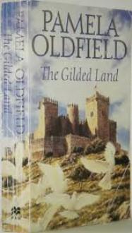The Gilded Land - Pamela Oldfield