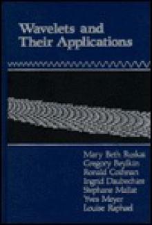 Wavelets & Their Applications - Et Al Ruskai, Et Al Ruskai