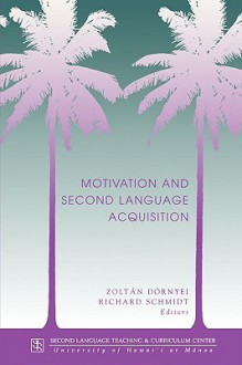Motivation and Second Language Acquisition (Technical Report) - Zoltan Dornyei