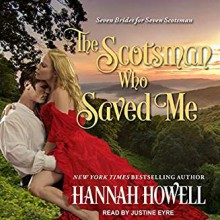 The Scotsman Who Saved Me (Seven Brides/Seven Scotsman) - Hannah Howell, Justine Eyre