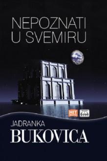 Nepoznati u svemiru - Jadranka Bukovica